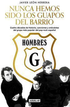 HOMBRES G -NUNCA HEMOS SIDO LOS GUAPOS DEL BARRIO-