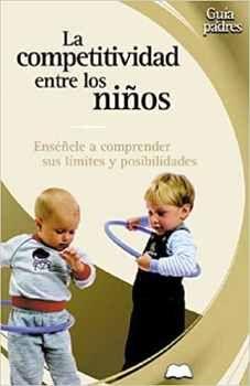 COMPETITIVIDAD ENTRE LOS NIÑOS (RUSTICO) (TEMAS DE FAMILIA)