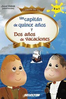 UN CAPITAN DE QUINCE AÑOS Y DOS AÑOS DE VACACIONES (CLASICOS DE)