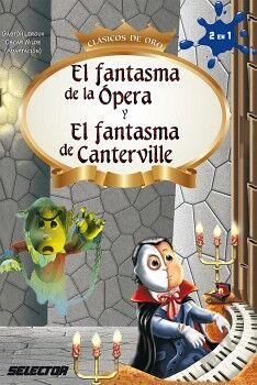 FANTASMA DE LA OPERA Y EL FANTASMA DE CANTERVILLE (CLAS. DE ORO)