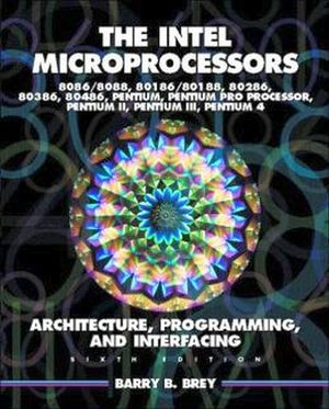 THE INTEL MICROPROCESSORS 6ED.