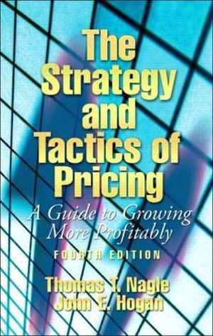 STRATEGIC AND TACTICS OF PRICING 4ED.