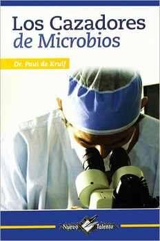 CAZADORES DE MICROBIOS, LOS (COL. NUEVO TALENTO)