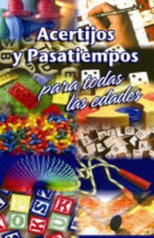 ACERTIJOS Y PASATIEMPOS PARA TODAS LAS EDADES