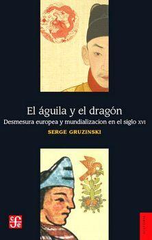AGUILA Y EL DRAGON, EL                    (HISTORIA)