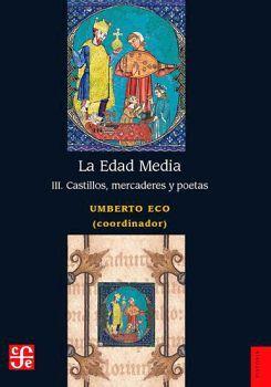 EDAD MEDIA, LA III -CASTILLOS,MERCADERES Y POETAS-