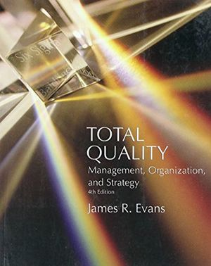 TOTAL QUALITY, MANAGEMENT, ORGANIZATION AND STRATEGY 4TH.
