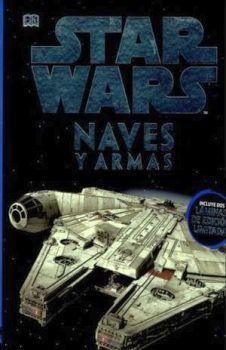 STAR WARS -NAVES Y ARMAS- (ENCICLOPEDIA DE LA GALAXIA)