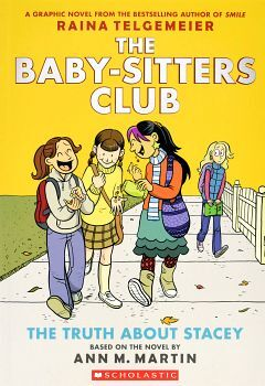 THE BABY-SITTERS CLUB GRAPHIX # 2 THE TRUTH ABOUT STACEY