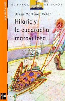 HILARIO Y LA CUCARACHA MARAVILLOSA 8ED.   (BARCO DE VAPOR)