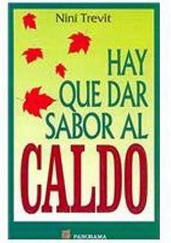 HAY QUE DAR SABOR AL CALDO