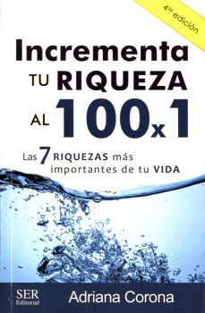 INCREMENTA TU RIQUEZA AL 100 X 1 4ED.