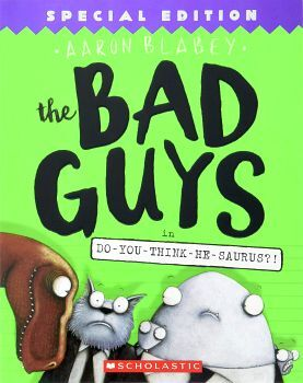BAD GUYS # 7: THE BAD GUYS IN DO-YOU THINK HE SAURUS?