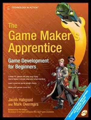 THE GAME MAKER'S APPRENTICE: GAME DEVELOPMENT FOR BEGINNER