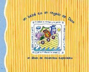 UN BEBE ES UN REGALO DE DIOS -UN ALBUM DE RECUERDOS...(ESTUCHE)