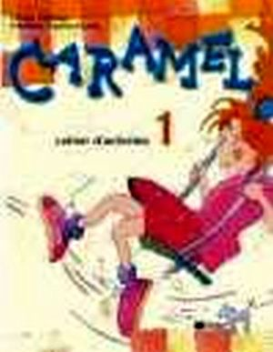 CARAMEL 1 CAHIER D'ACTIVITES