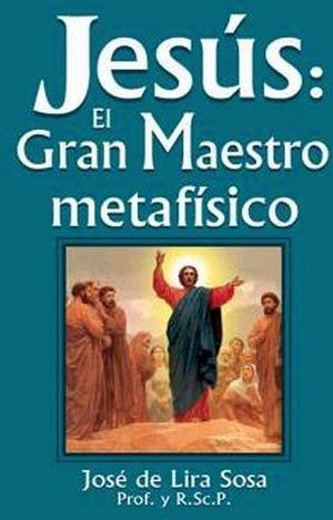 JESUS GRAN MAESTRO METAFISICO