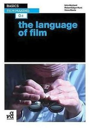 BASICS FILM-MAKING: THE LANGUAGE OF FILM