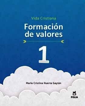 FORMACION DE VALORES 1 VIDA CRISTIANA