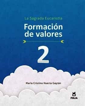 FORMACIÓN DE VALORES 2 LA SAGRADA EUCARISTÍA