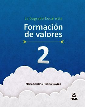 FORMACION DE VALORES 2 LA SAGRADA EUCARISTIA