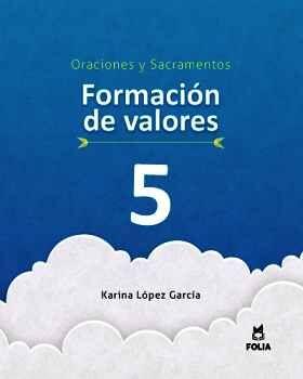 FORMACIÓN DE VALORES 5 ORACIONES Y SACRAMENTOS