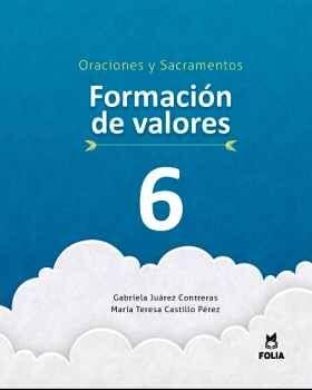 FORMACIÓN DE VALORES 6 CATOLICISMO Y SUS BASES