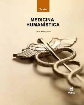 MEDICINA HUMANISTICA (PAQUETE TEXTO Y MANUAL)             2ED/2ED