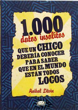 1000 DATOS INSOLITOS QUE UN CHICO DEBERIA CONOCER PARA SABER