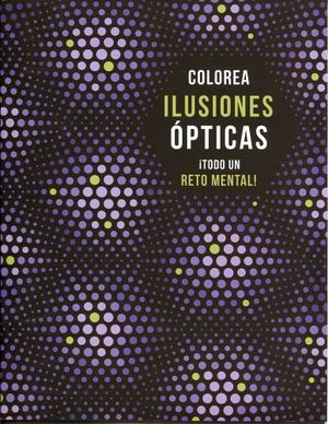 COLOREA ILUSIONES OPTICAS ¡TODO UN RETO MENTAL!