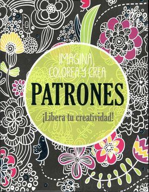 IMAGINA, COLOREA Y CREA PATRONES