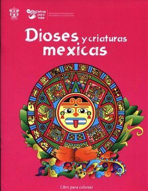 DIOSES Y CRIATURAS MEXICAS -LIBRO PARA COLOREAR-