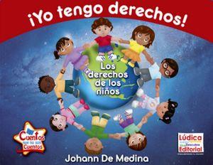 YO TENGO DERECHOS! -LOS DERECHOS DE LOS NIÑOS-