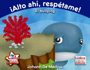 ALTO AHI, RESPETAME! -EL BULLYING-