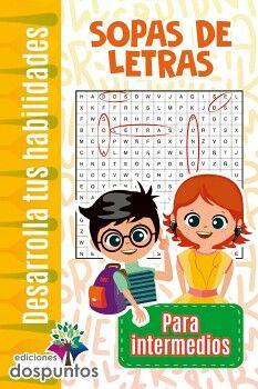 SOPAS DE LETRAS -PARA INTERMEDIOS- (COL. DESARROLLA TUS HAB.)