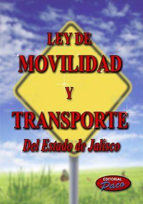 NUEVA LEY DE MOVILIDAD Y TRANSPORTE DEL EDO. DE JAL. 2018