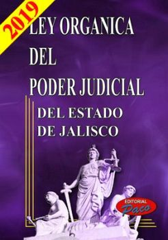 LEY ORGANICA DEL PODER JUDICIAL DEL ESTADO DE JALISCO 2019