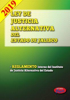 LEY DE JUSTICIA ALTERNATIVA DEL ESTADO DE JALISCO 2019