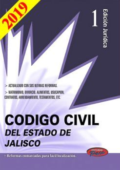 CODIGO CIVIL DEL ESTADO DE JALISCO 2019 (EDIC. JURIDICA)