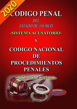 CODIGO PENAL DEL ESTADO DE JAL.20 (SIST.ACUS.) COD.NAC.PROC.PEN.