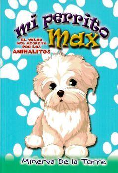 MI PERRITO MAX -EL VALOR DEL RESPETO POR LOS ANIMALITOS-