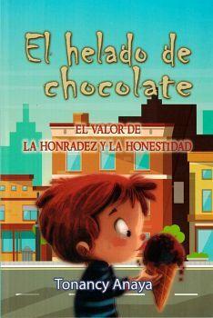 HELADO DE CHOCOLATE, EL -EL VALOR DE LA HONRADEZ Y LA HONESTIDAD-