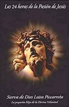 24 HORAS DE LA PASIÓN DE JESÚS, LAS