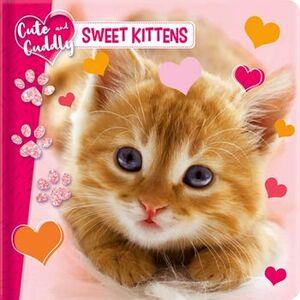 CUTE ADN CUDDLY: SWEET KITTENS