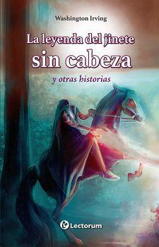 LEYENDA DEL JINETE SIN CABEZA, LA -Y OTRAS HISTORIAS-