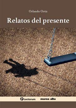 RELATOS DEL PRESENTE                      (MAREA ALTA)