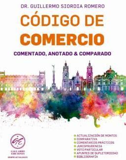 CODIGO DE COMERCIO 2021 (COMENTADO, ANOTADO & COMPARADO)