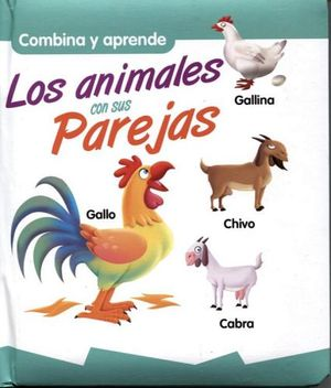 COMBINA Y APRENDE -LOS ANIMALES CON SUS PAREJAS-