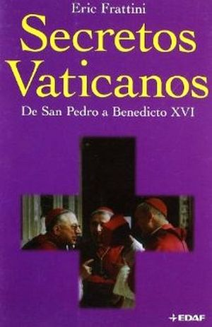 SECRETOS VATICANOS DE SAN PEDRO A BENEDICTO XVI (2PRESENTACIONES)