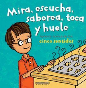 MIRA,ESCUCHA,SABOREA,TOCA Y HUELE -APR. ACER.DE TUS 5 SENT.- (PL)
